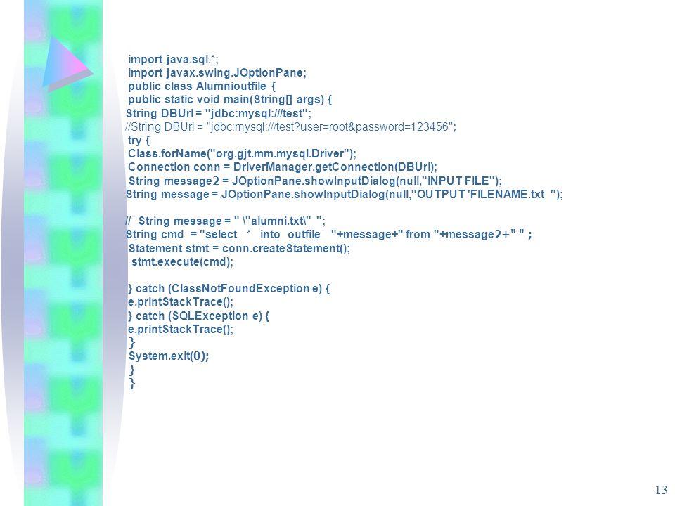 import java.sql.*; import javax.swing.JOptionPane; public class Alumnioutfile { public static void main(String[] args) {